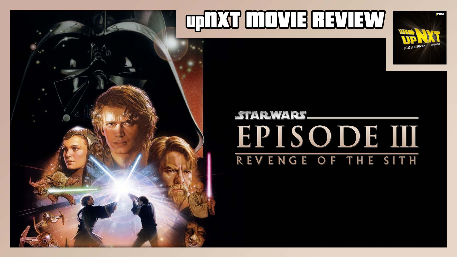 Upnxt Movie Review Star Wars Episode Iii Revenge Of The Sith 2005 Post Wrestling Wwe Nxt Aew Njpw Ufc Podcasts News Reviews