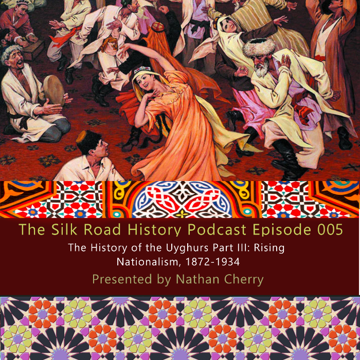 Episode 005 | The History of the Uyghurs Part III: Rising Nationalism, 1872-1934