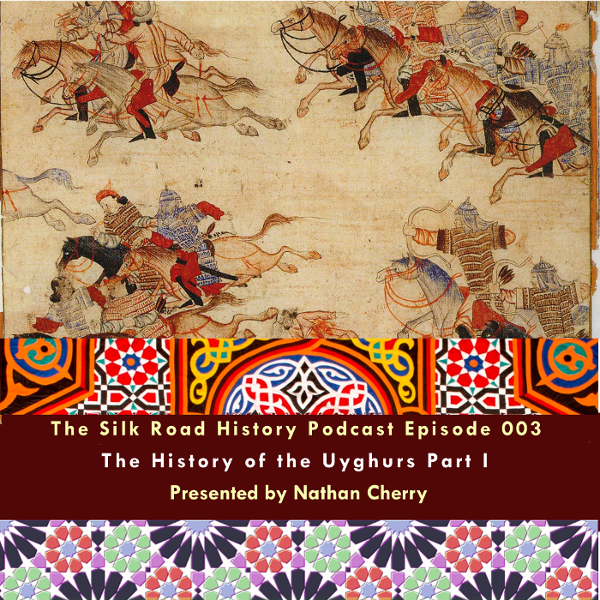 Episode 003 | The History of the Uyghurs Part I: Origins
