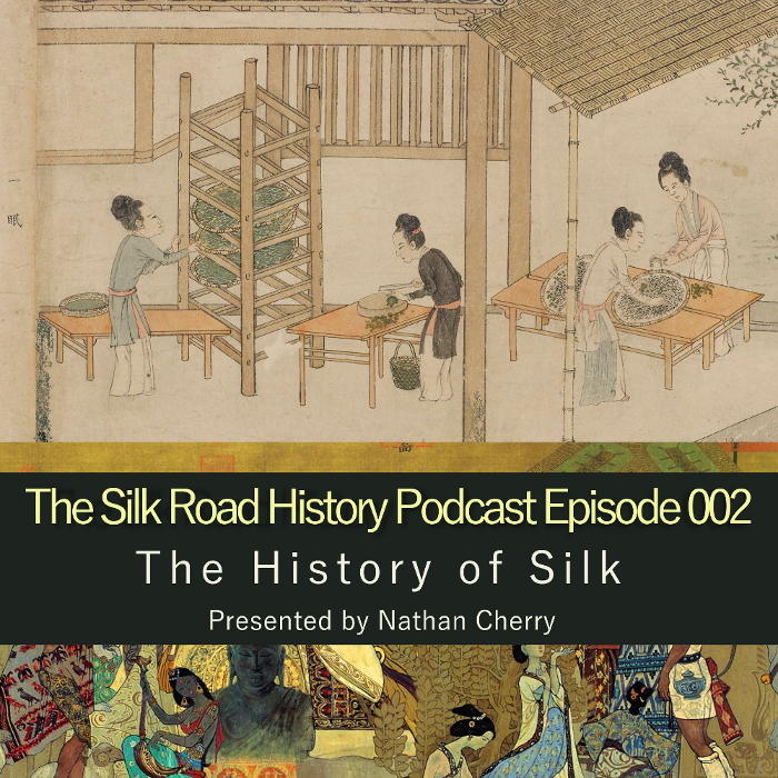 Episode 002 | The History of Silk