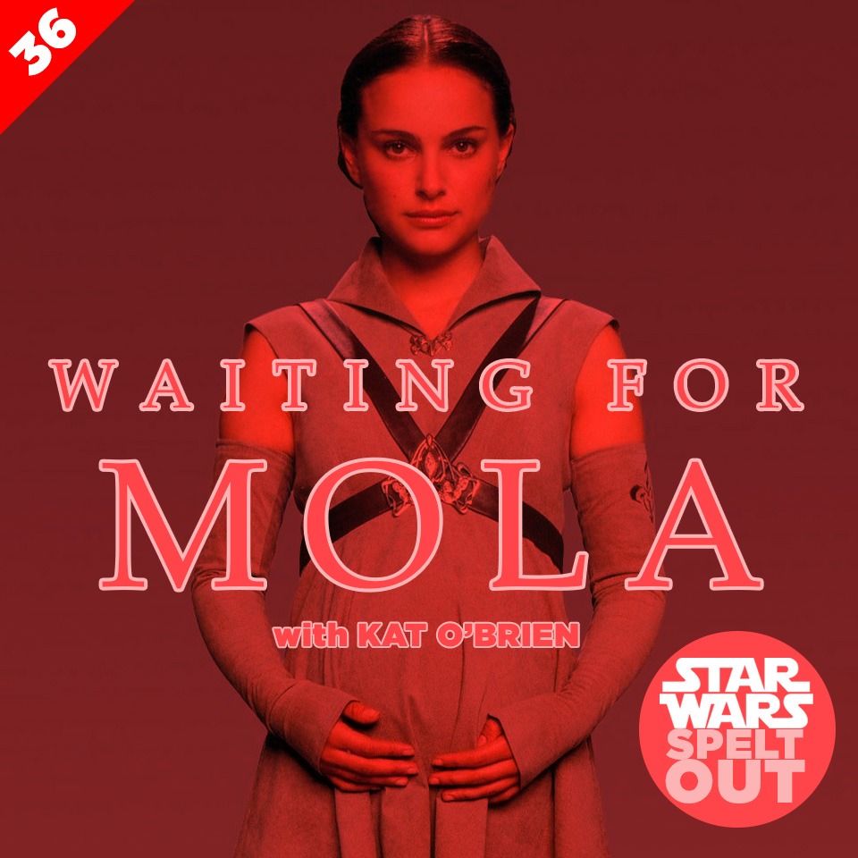 Lesson 36: Waiting for Mola with Kat O'Brien