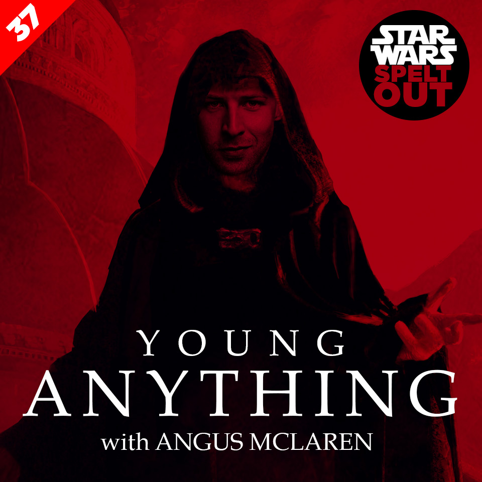 Lesson 37: Young Anything with Angus McLaren