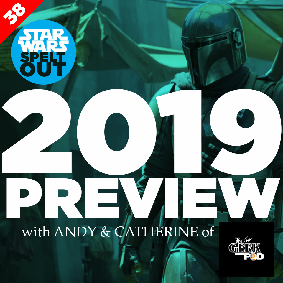 Lesson 38: 2019 Preview Show with Catherine Kneen and Andy Campbell from That Geek Pod