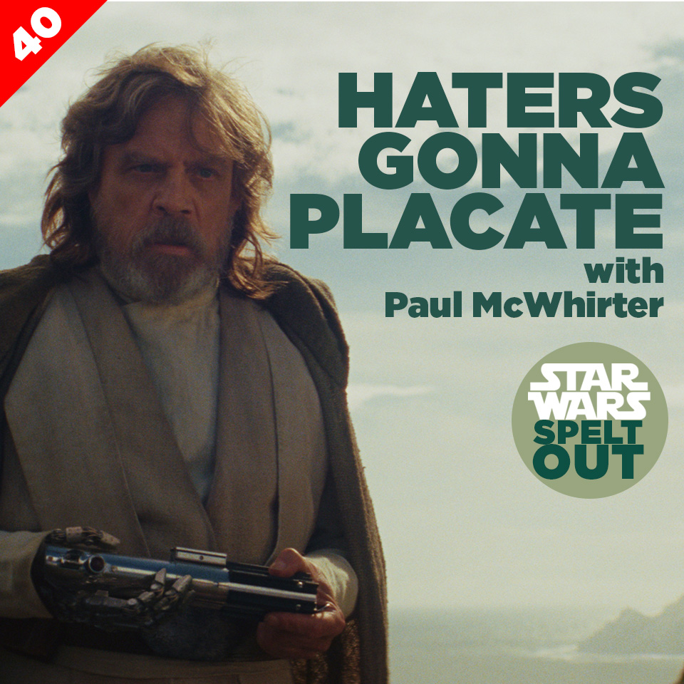 Lesson 40: Haters Gonna Placate with Paul McWhirter