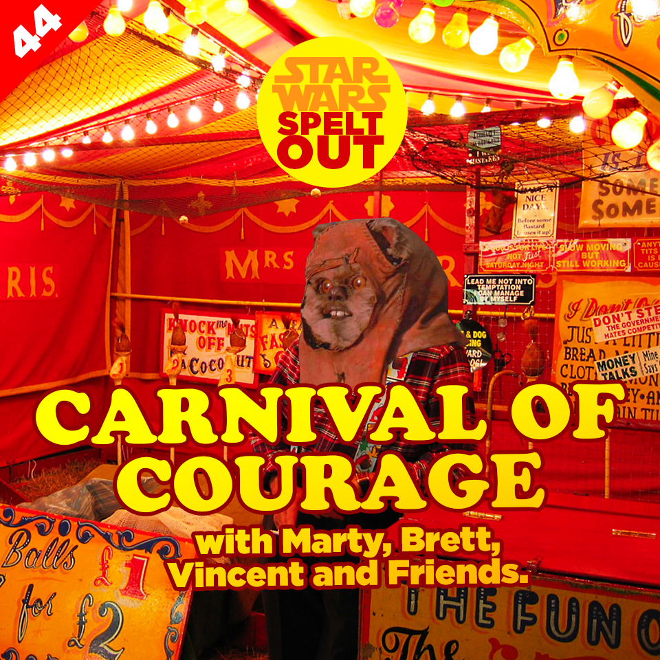 Lesson 44: Carnival of Courage with Marty, Brett, Vincent and Friends.