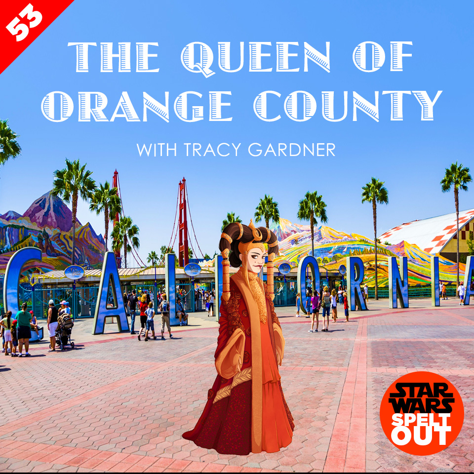 Lesson 53: The Queen of Orange County with Tracy Gardner