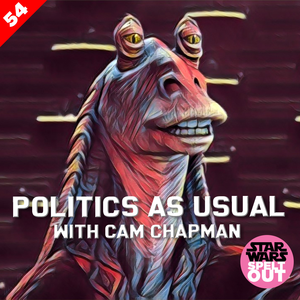 Lesson 54: Politics as Usual with Cam Chapman