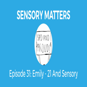 SPD And Adulthood With 21 And Sensory (Sensory Matters #31)