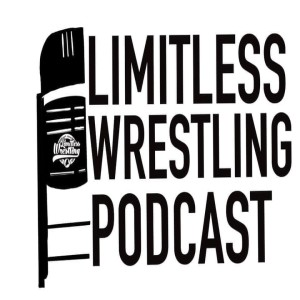 The Limitless Wrestling Podcast: Episode 68: (The Status of the Limitless Wrestling World Championship, The Road, and Ask Limitless)