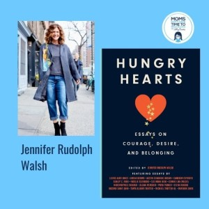 Jennifer Rudolph Walsh, HUNGRY HEARTS: Essays on Courage, Desire, and Belonging