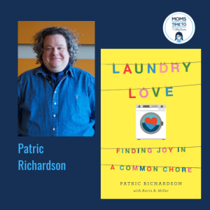 Patric Richardson,  LAUNDRY LOVE: FINDING JOY IN A COMMON CHORE