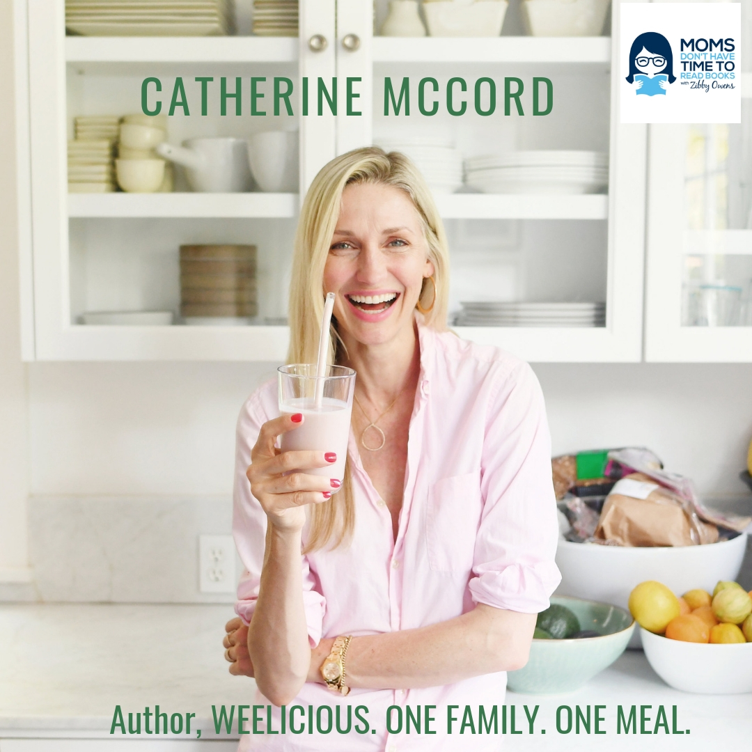 Catherine McCord, WEELICIOUS. ONE FAMILY. ONE MEAL.