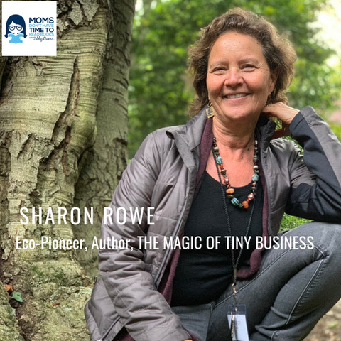 Sharon Rowe, Author of THE MAGIC OF TINY BUSINESS