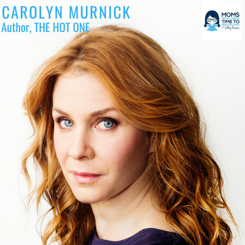 Carolyn Murnick, Author of THE HOT ONE: A MEMOIR OF FRIENDSHIP, SEX AND MURDER