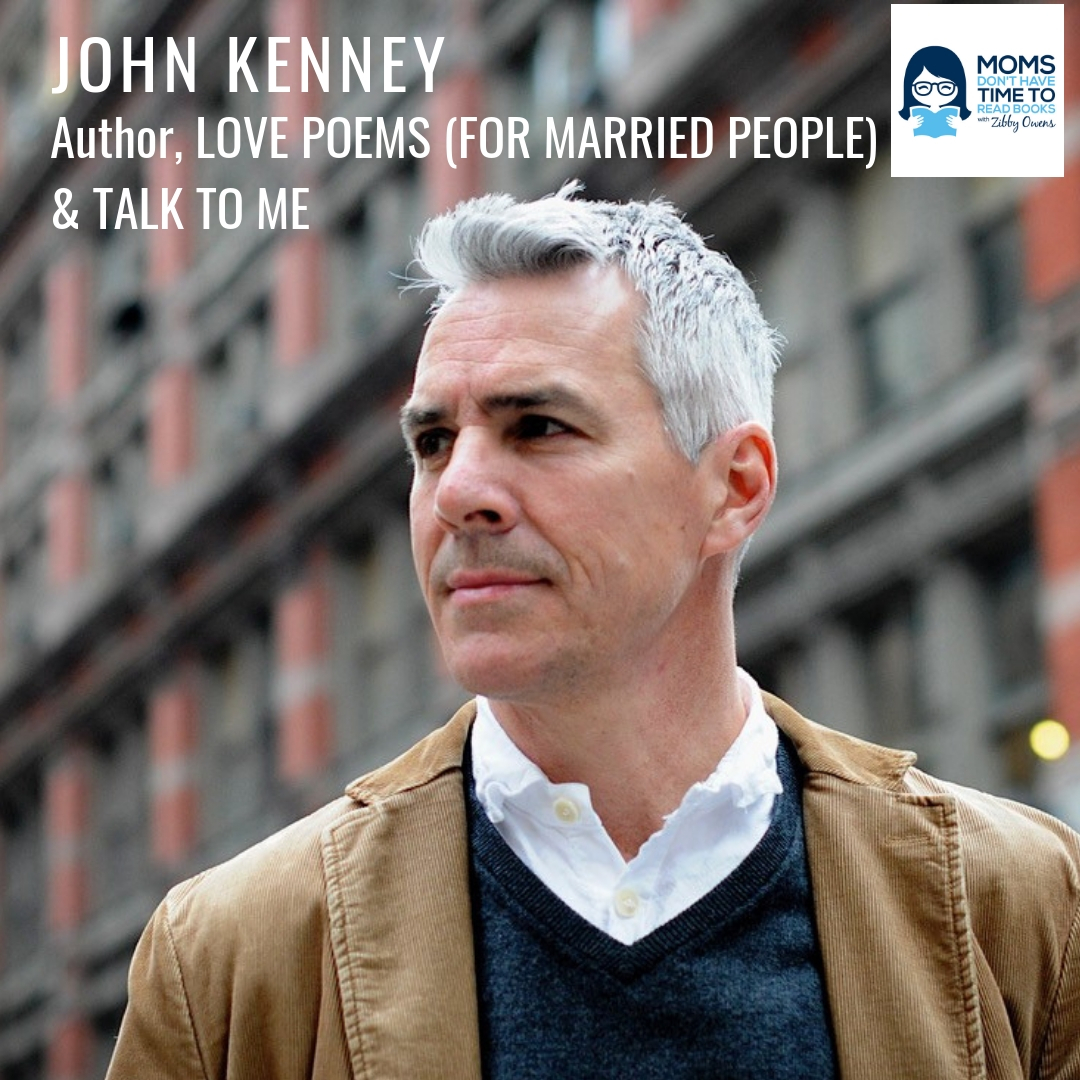 John Kenney, Author of LOVE POEMS (FOR MARRIED PEOPLE) & TALK TO ME