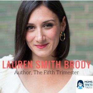 Lauren Smith Brody, Author of The Fifth Trimester: The Working Mom's Guide to Style, Sanity and Success After Baby