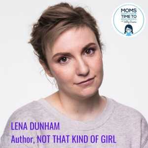 RE-RELEASE! Lena Dunham, NOT THAT KIND OF GIRL
