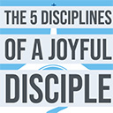 5 Disciplines of a Joyful Disciple - Sacraments