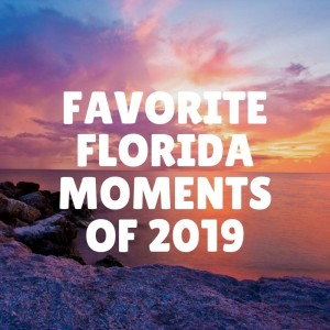 Our favorite Florida Moments of 2019