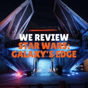 We visit & review Star Wars: Galaxy's Edge