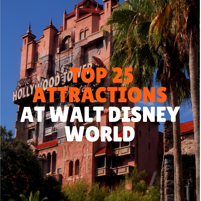 Our Top 25 Walt Disney World Attractions