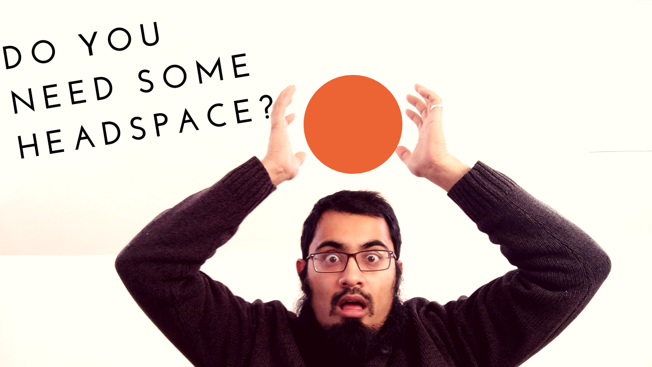 Do you need some Headspace?