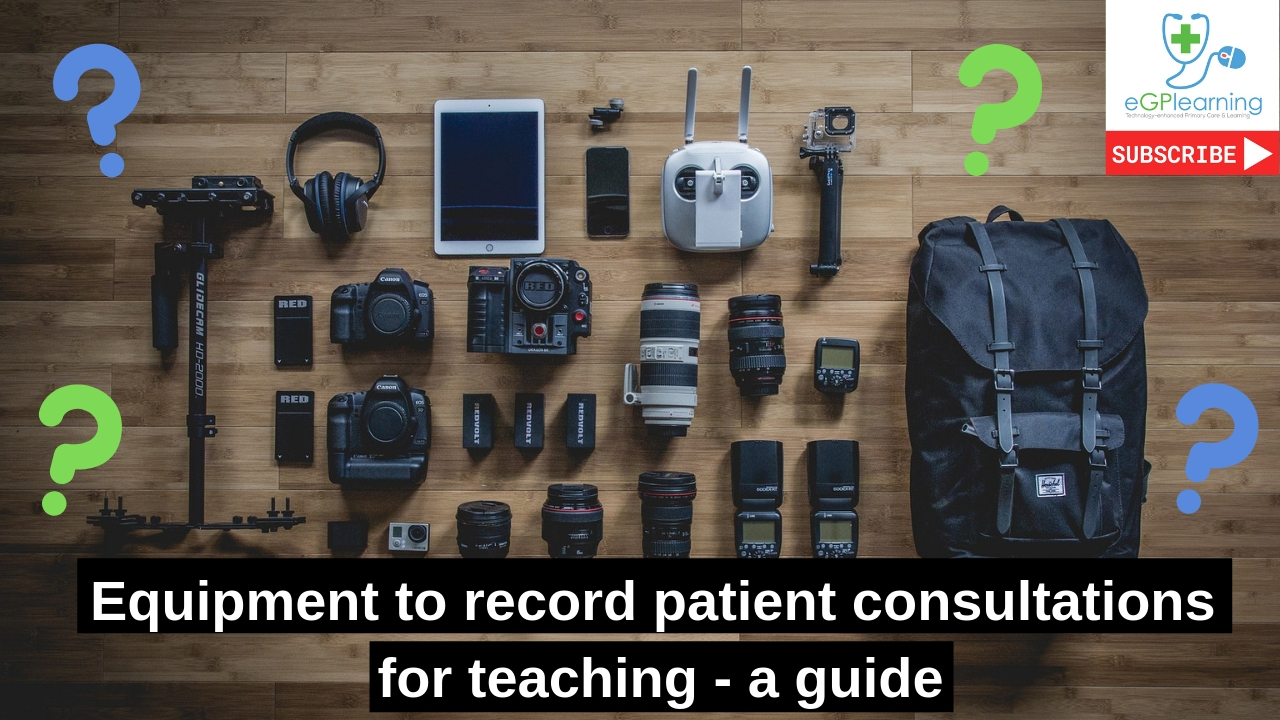 Equipment to record patient consultations for teaching – a guide