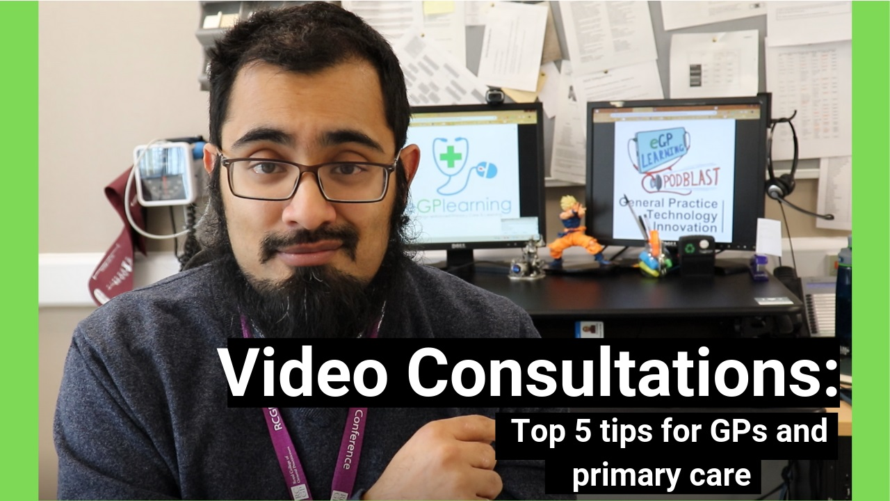 Video consultations:Top 5 tips for GPs and primary care
