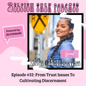 (#32) Trust Issues to Cultivating Discernment With @IAmPhalanJones