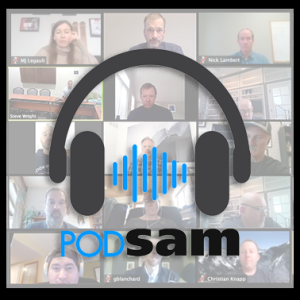 Ep. 27: The SAM Huddle: Opening. Planning for the New Normal.