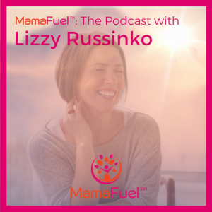 EP058: Living her (un)Scripted Life: Lizzy Russinko on connection, curiosity and creativity in life and mothering