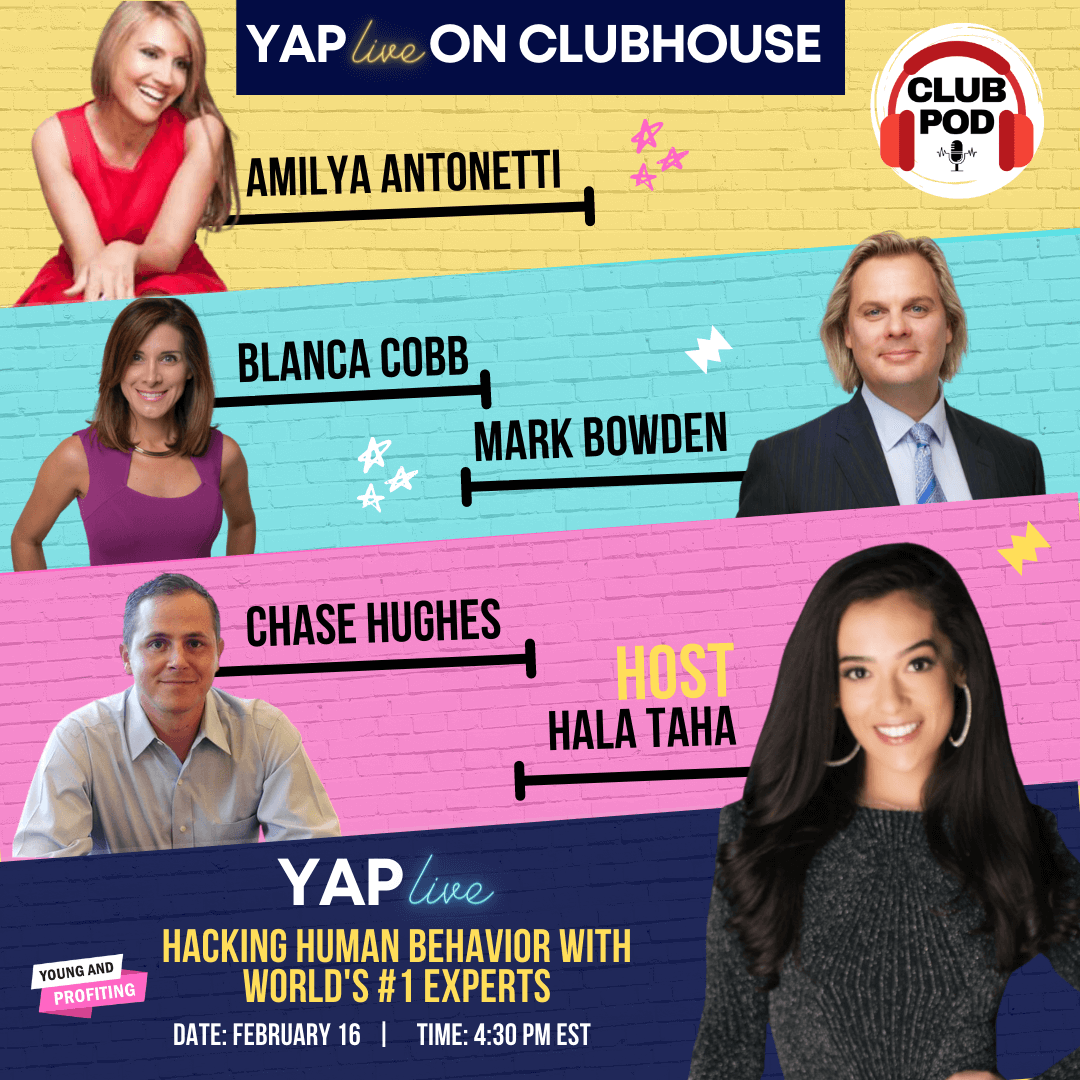 #YAPLive: Hacking Human Behavior on Clubhouse with Mark Bowden, Chase Hughes, Blanca Cobb and Amilya Antonetti