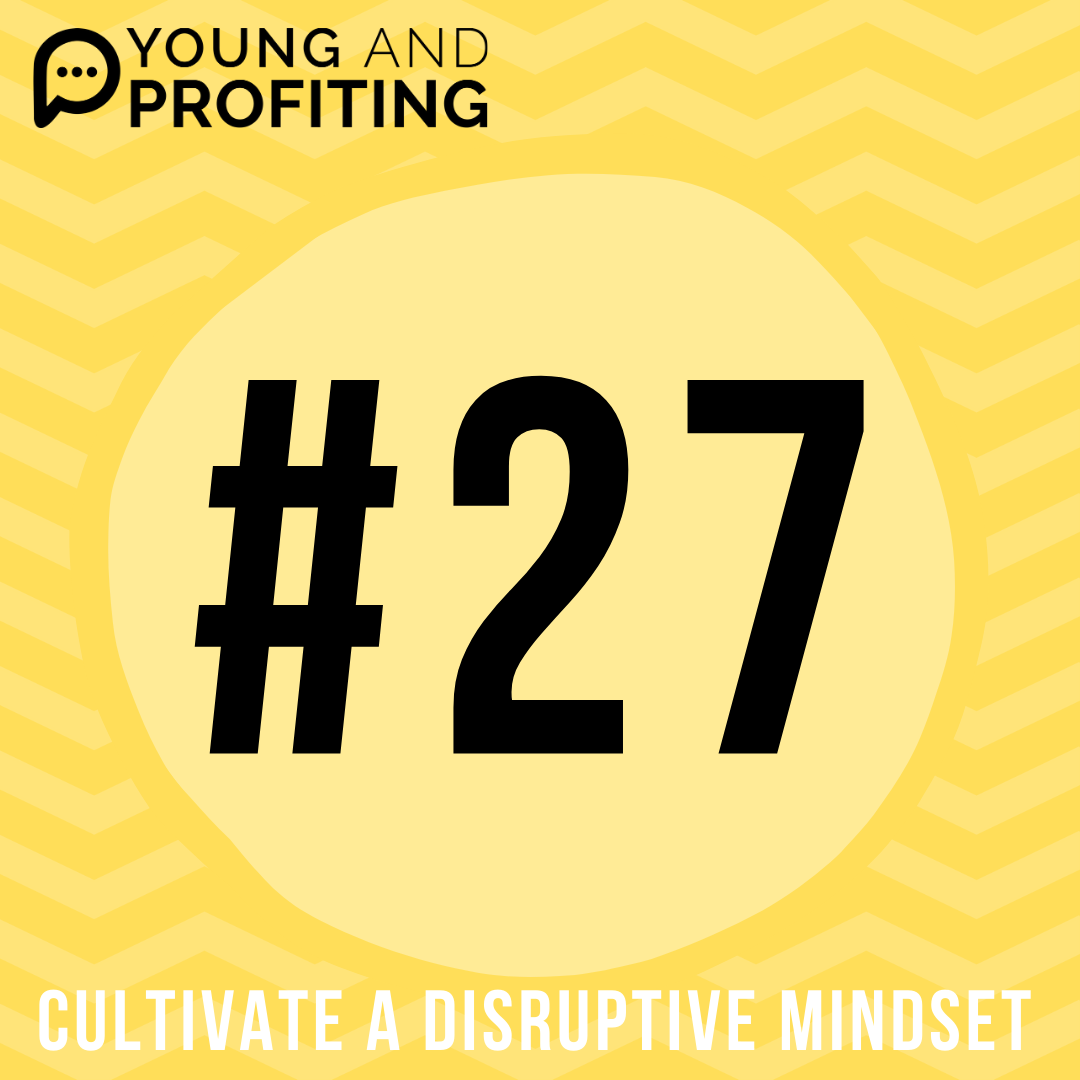 #YAPClassic: Cultivate a Disruptive Mindset with Jay Samit