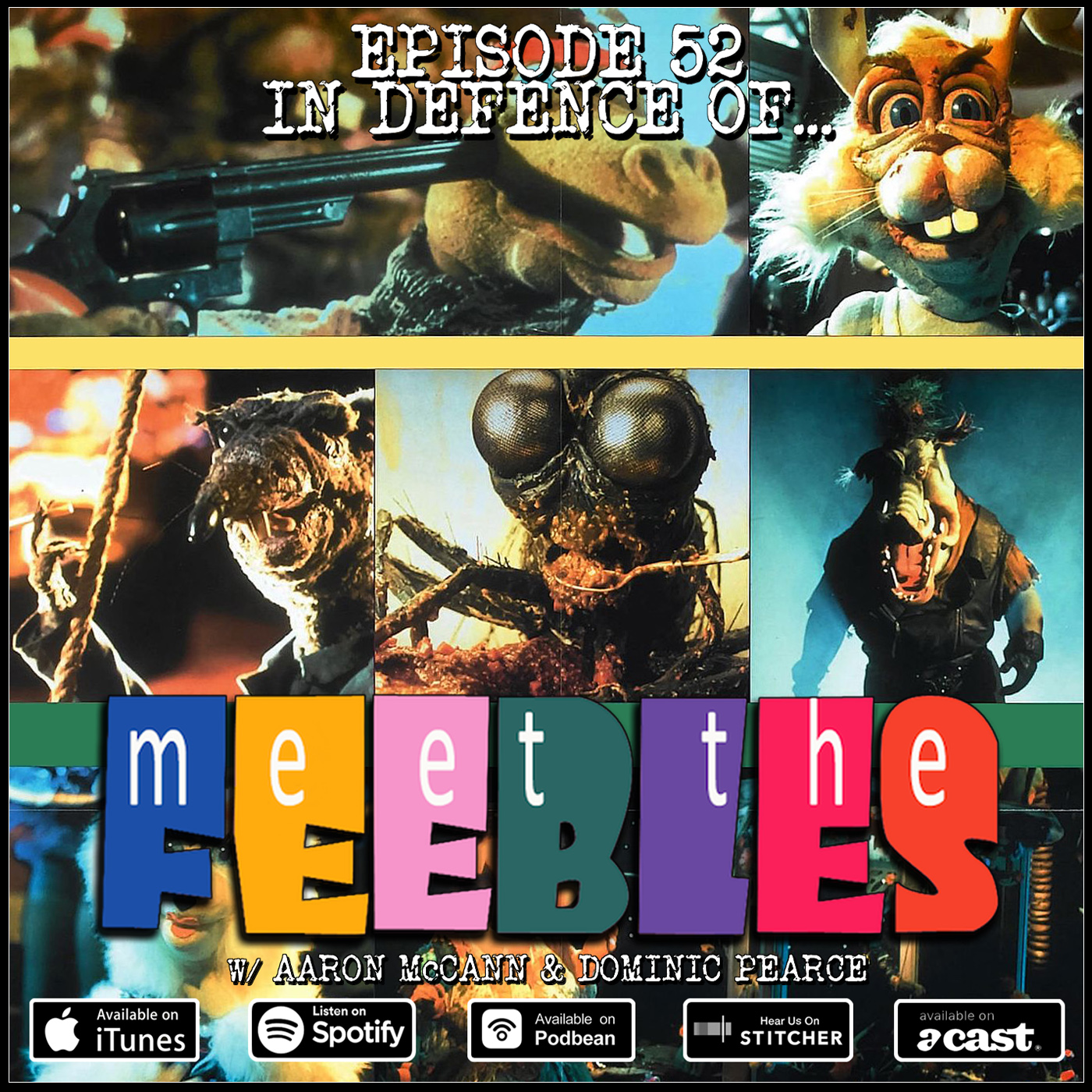 52: In Defence of… Meet The Feebles (w/ Aaron McCann & Dominic Pearce)