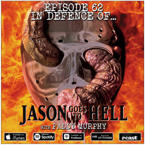62: Jason Goes To Hell: The Final Friday (w/ Paddy Murphy)