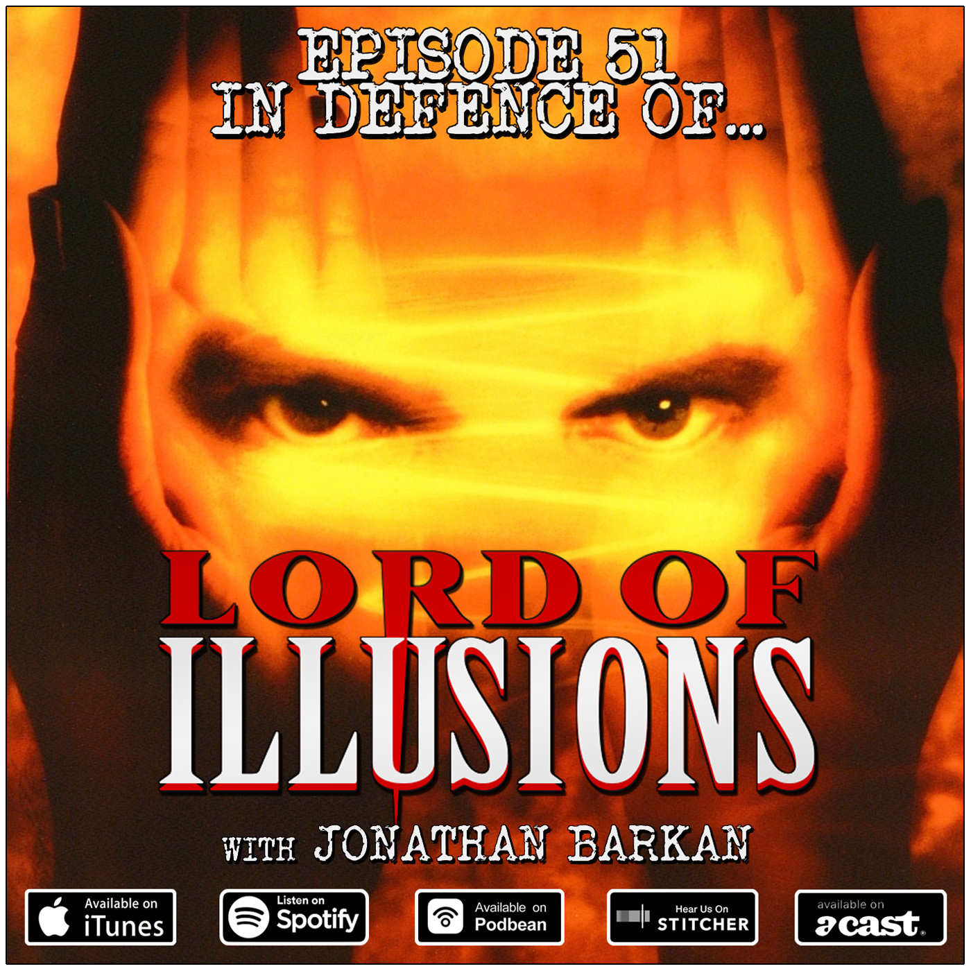 51: In Defence of… Lord of Illusions (w/ Jonathan Barkan)