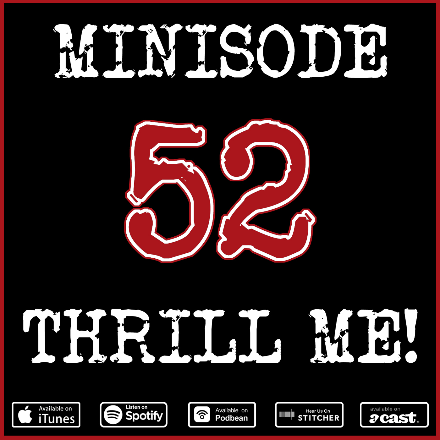 Minisode 52: Thrill Me!