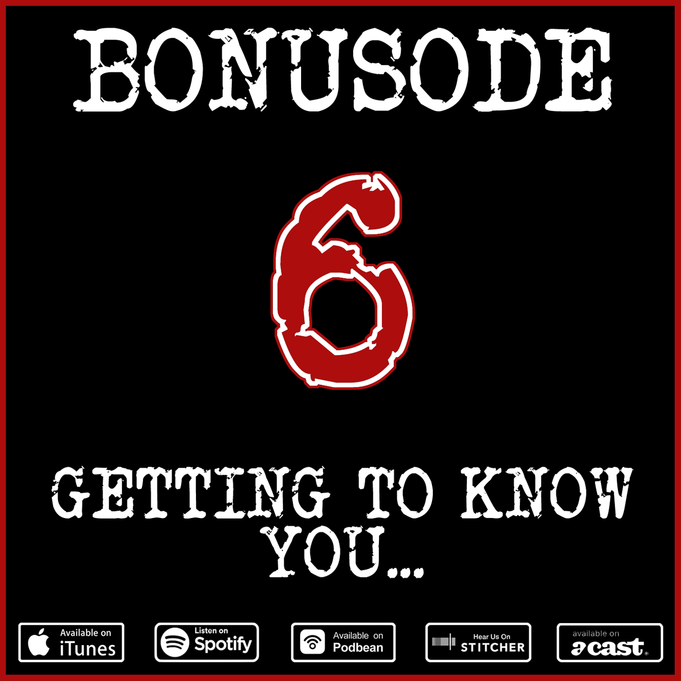 Bonusode 6: Getting To Know You