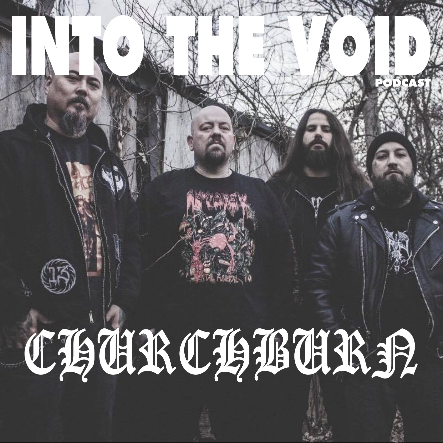 Churchburn - Into The Void Podcast