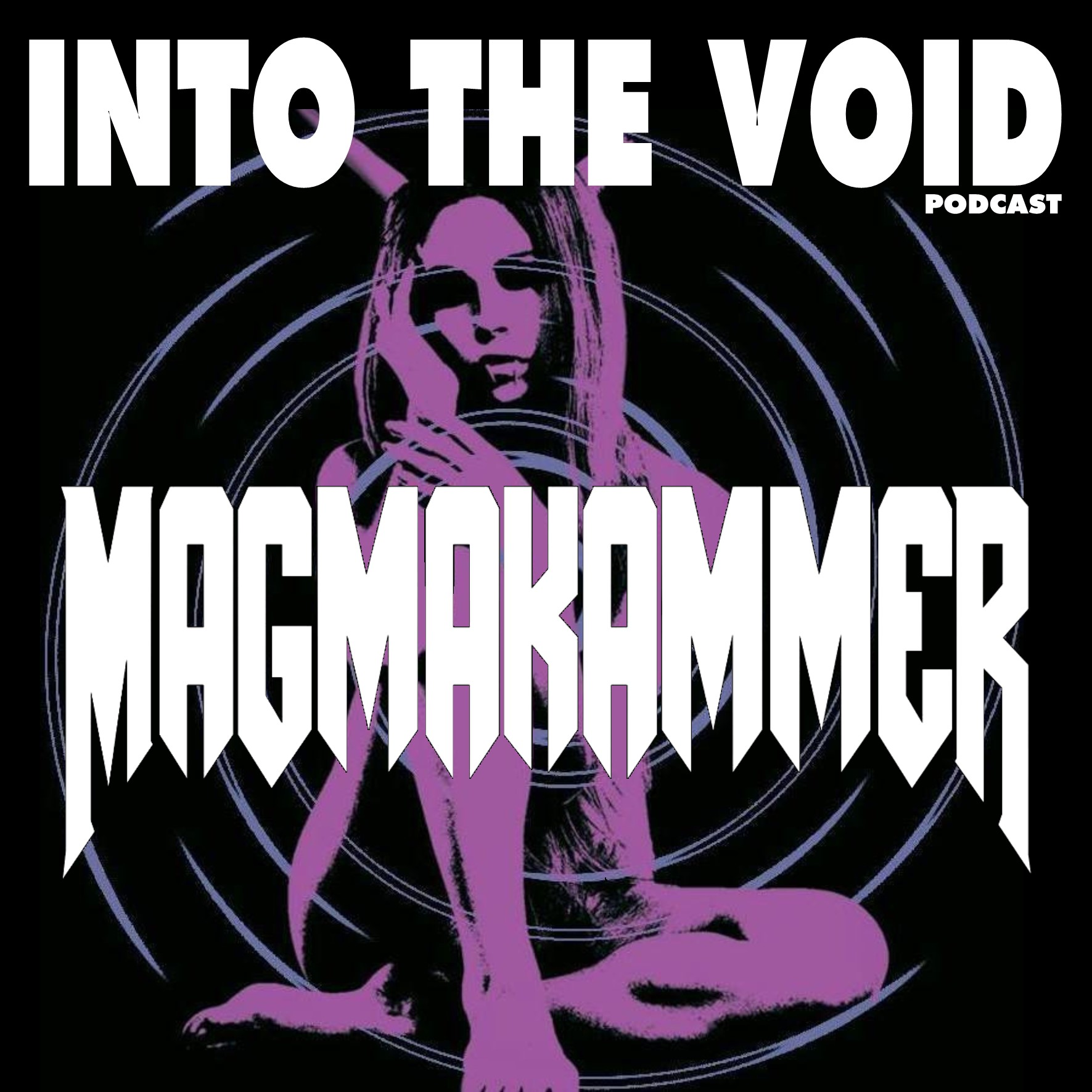Magmakammer - Into The Void Podcast