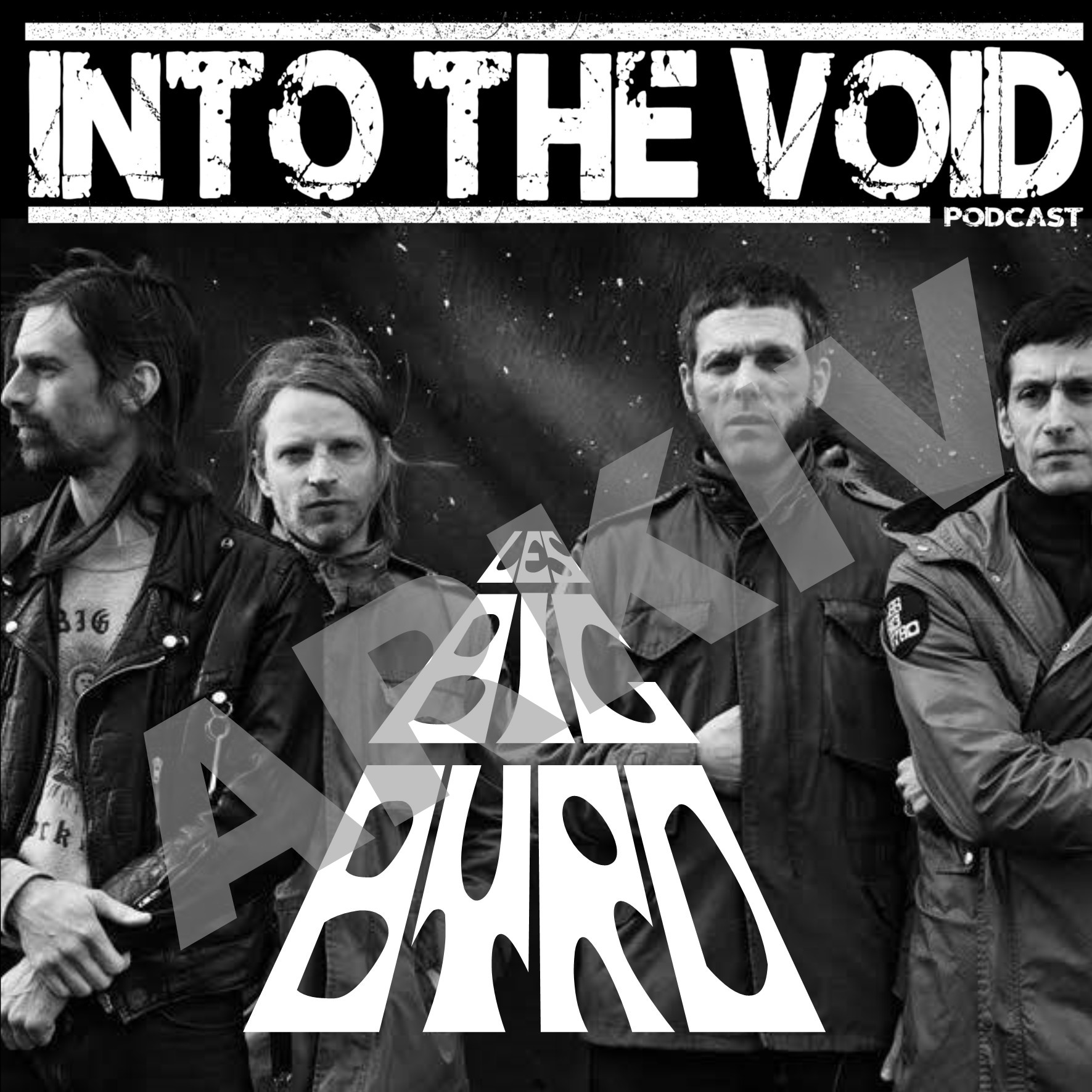 Into The Void Podcast #1 2019 - Les Big Byrd