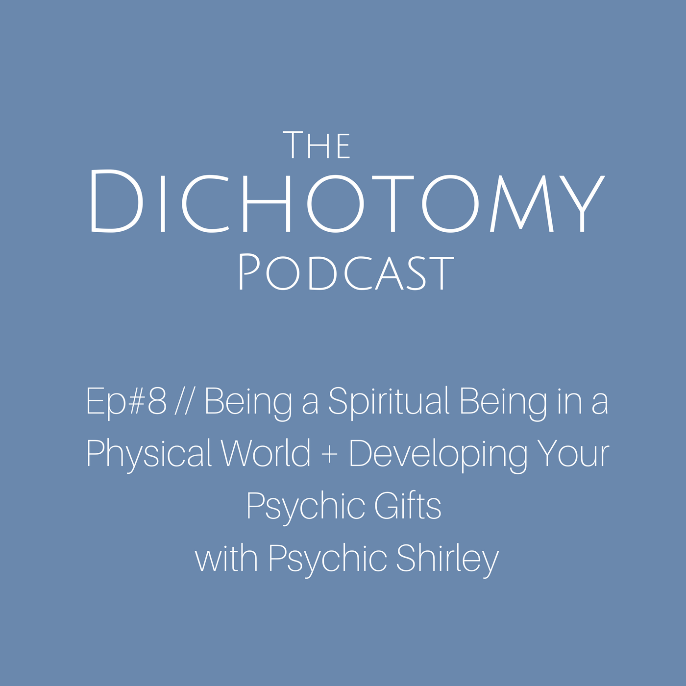 [IN ENGLISH] A Spiritual Being in a Physical World + Developing Your Psychic Gifts with Psychic Shirley