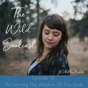 Reclaiming The Wisdom Of The Body
