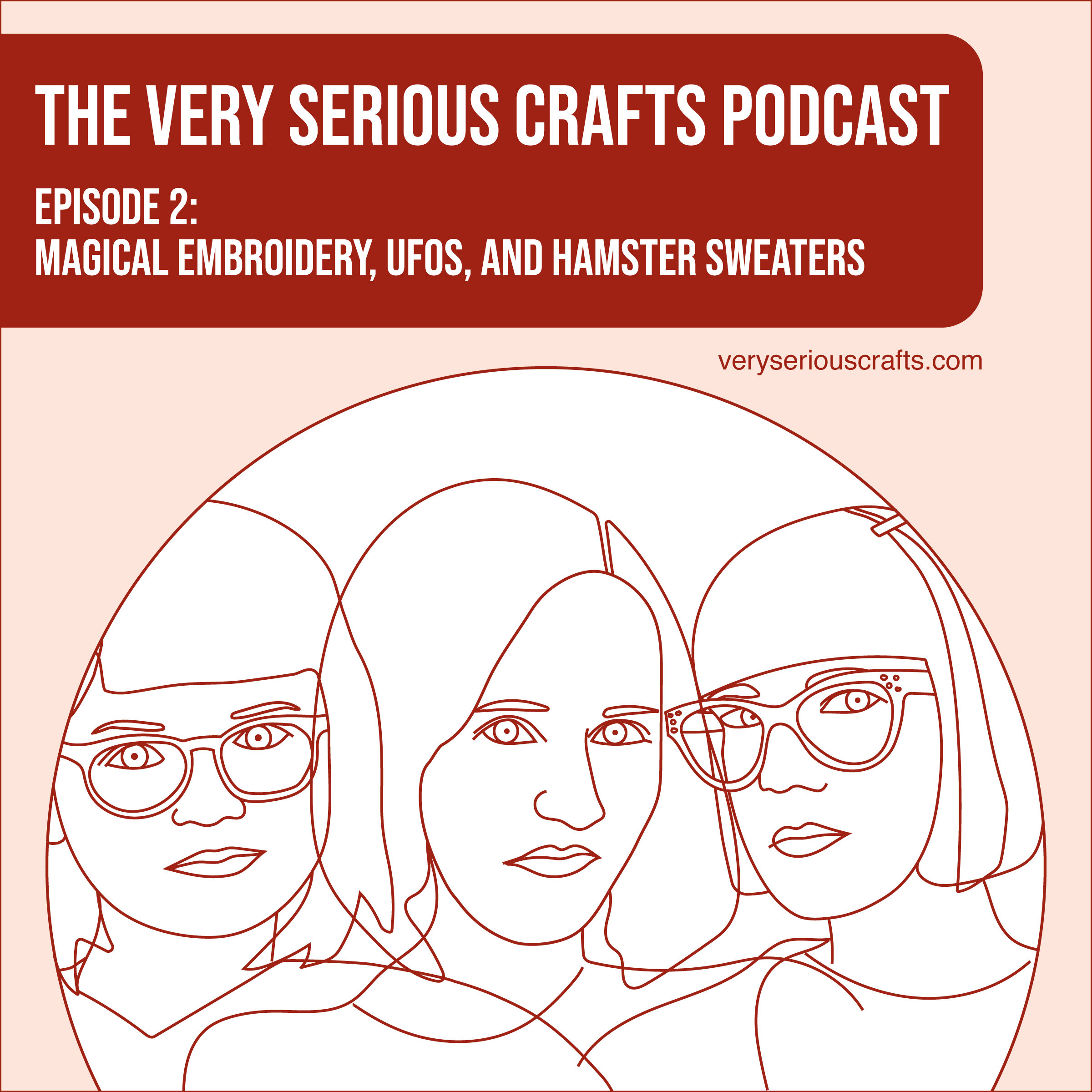 S1E02: Magical Embroidery, UFOs, and Hamster Sweaters