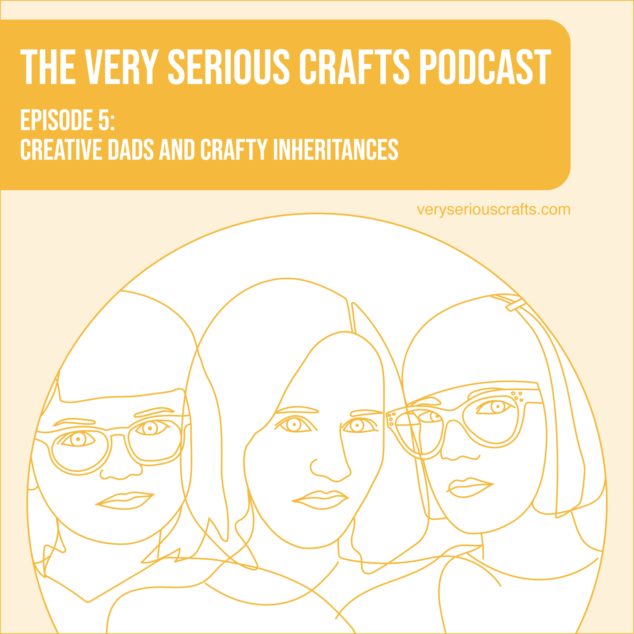 S1E05: Creative Dads and Crafty Inheritances
