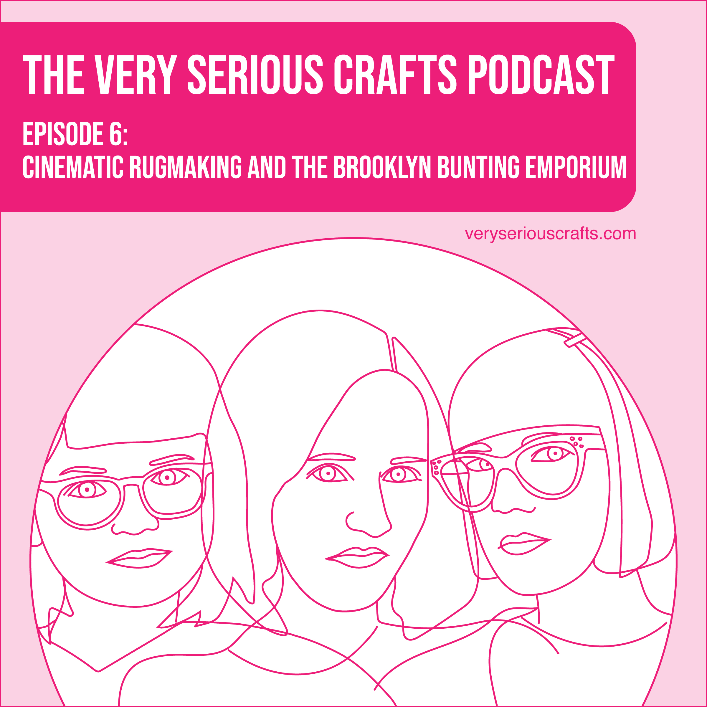 S1E06: Cinematic Rugmaking and the Brooklyn Bunting Emporium