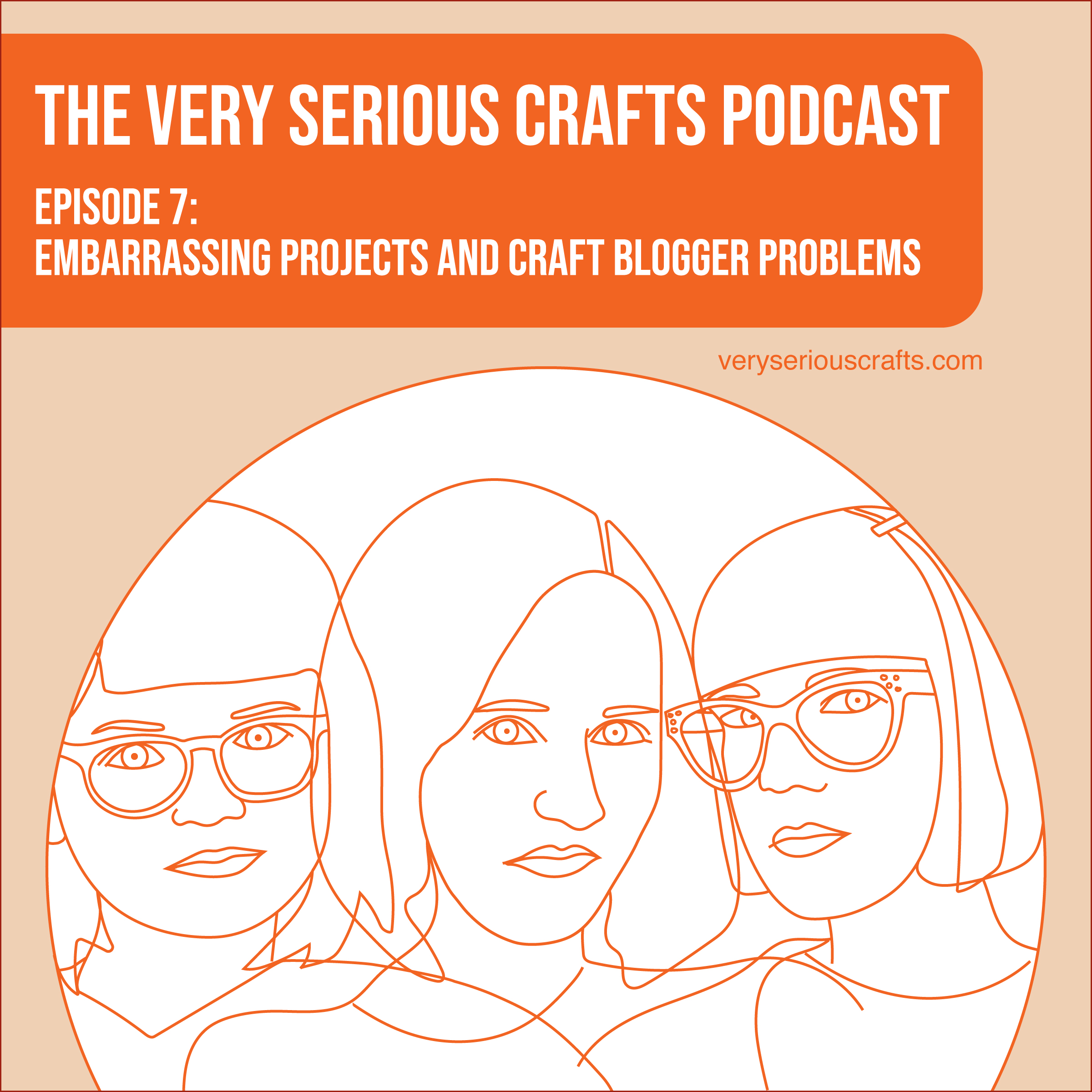 S1E07: Embarrassing Projects and Craft Blogger Problems