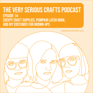 S1E14: Creepy Craft Supplies, Pumpkin Latch Hook, and DIY Costumes for Grown-Ups