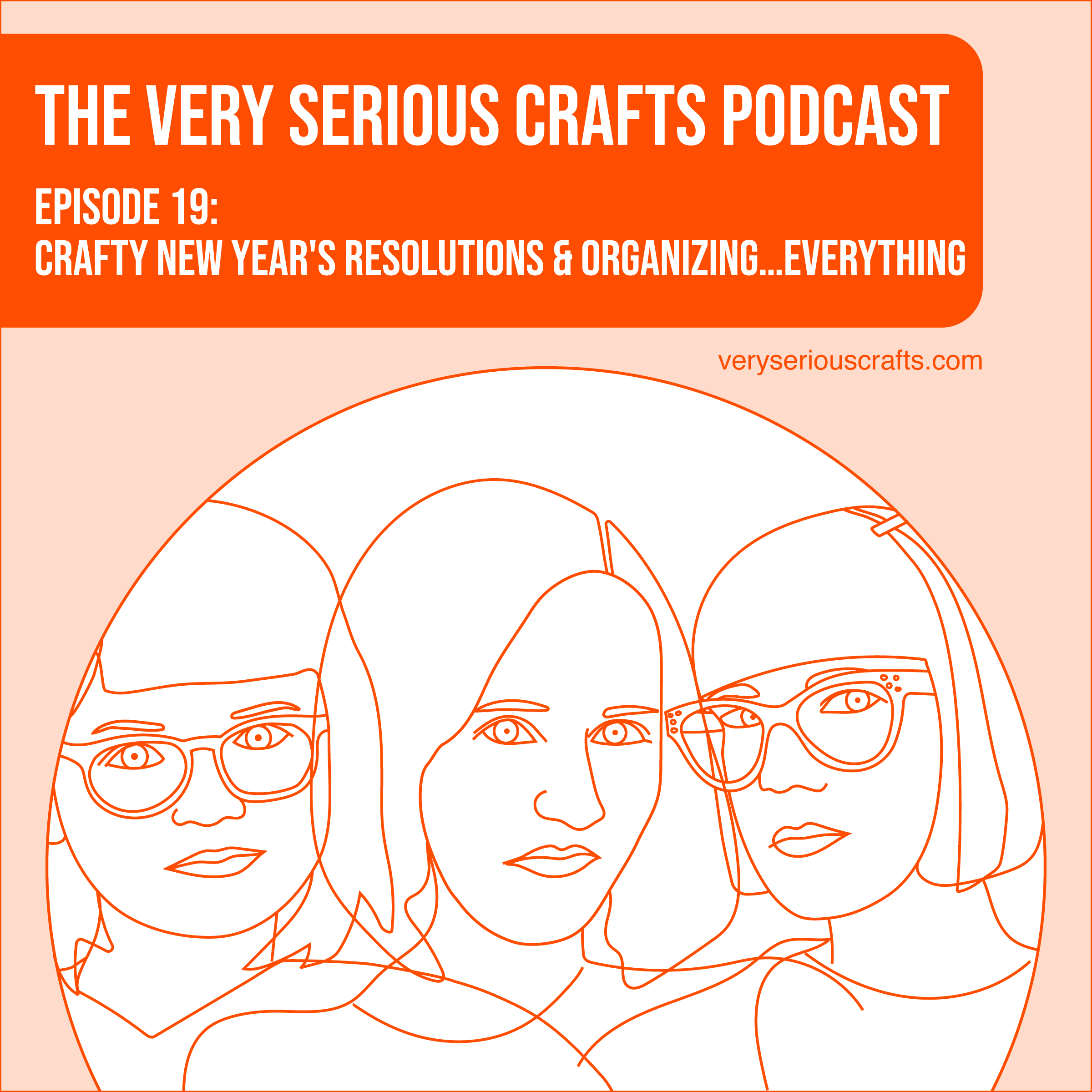 S1E19: Crafty New Year's Resolutions and Organizing…Everything