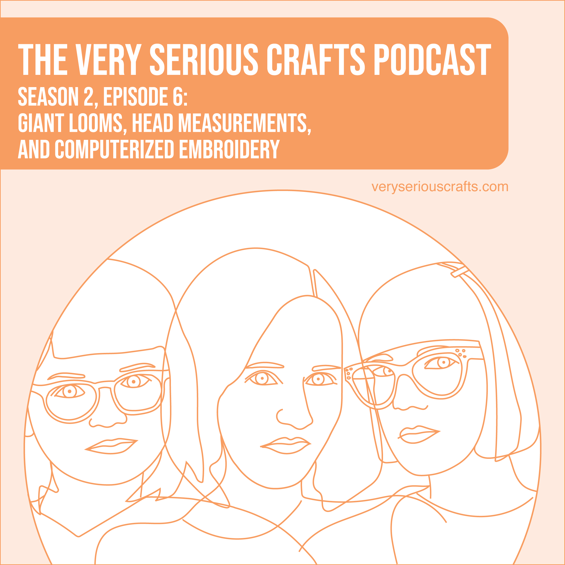 S2E06: Giant Looms, Head Measurements, and Computerized Embroidery